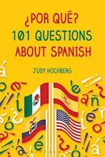 Por qu ? 101 Questions About Spanish