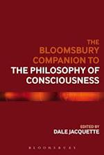 The Bloomsbury Companion to the Philosophy of Consciousness (Bloomsbury Companions)