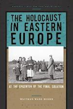 Holocaust in Eastern Europe (Perspectives on the Holocaust)