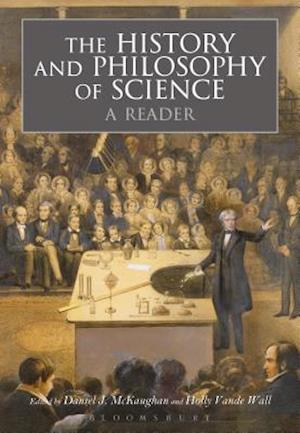 Bog, paperback The History and Philosophy of Science:  A Reader af Daniel McKaughan