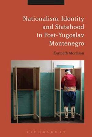 Nationalism, Identity and Statehood in Post-Yugoslav Montenegro