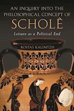 Inquiry into the Philosophical Concept of Schole af Kostas Kalimtzis