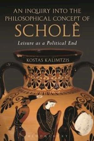 Inquiry into the Philosophical Concept of Schol af Kostas Kalimtzis