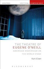 The Theatre of Eugene O'Neill (Critical Companions)