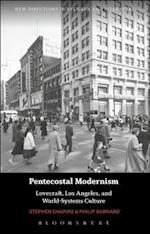 Pentecostal Modernism: Lovecraft, Los Angeles, and World-Systems Culture (New Directions in Religion and Literature)