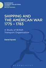 Shipping and the American War 1775-83 (History Bloomsbury Academic Collections)