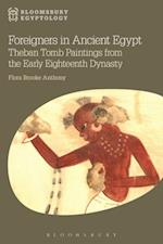 Foreigners in Ancient Egypt (Bloomsbury Egyptology)