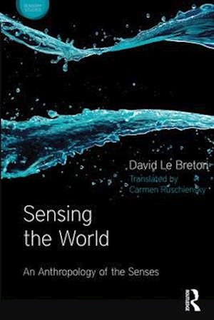 Bog, hardback Sensing the World af David Le Breton