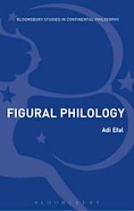 Figural Philology (Bloomsbury Studies in Continental Philosophy)