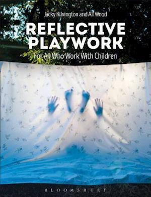 Bog, paperback Reflective Playwork af Jacky Kilvington
