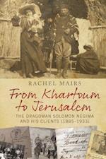 From Khartoum to Jerusalem