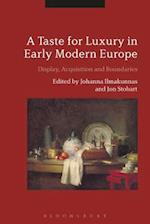 A Taste for Luxury in Early Modern Europe