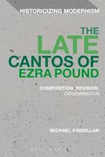 The Late Cantos of Ezra Pound (Historicizing Modernism)