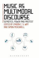 Music as Multimodal Discourse (Bloomsbury Advances in Semiotics)