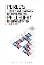 Peirce's Twenty-Eight Classes of Signs and the Philosophy of Representation (Bloomsbury Advances in Semiotics)