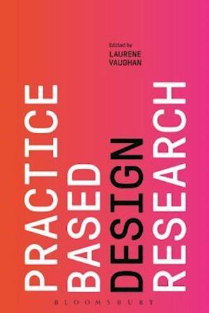 Bog, hardback Practice Based Design Research af Laurene Vaughan