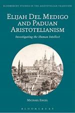 Elijah Del Medigo and Paduan Aristotelianism (Bloomsbury Studies in the Aristotelian Tradition)
