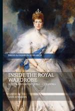 Inside the Royal Wardrobe (Dress and Fashion Research)