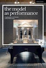 The Model as Performance (Performance and Design)