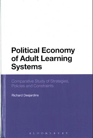 Bog, hardback Political Economy of Adult Learning Systems af Richard Desjardins