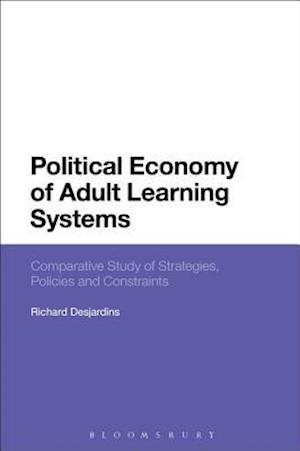 Political Economy of Adult Learning Systems af Richard Desjardins