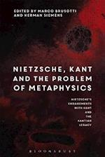 Nietzsche, Kant and the Problem of Metaphysics