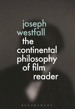 The Continental Philosophy of Film Reader