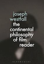 The Continental Philosophy of Film Reader af Joseph Westfall