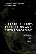 Nietzsche and Kant on Aesthetics and Anthropology