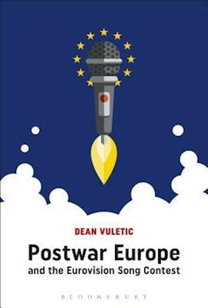 Bog, hardback Postwar Europe and the Eurovision Song Contest af Dean Vuletic