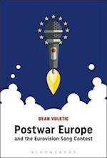 Postwar Europe and the Eurovision Song Contest af Dean Vuletic