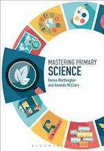Mastering Primary Science af Amanda McCrory, Kenna Worthington