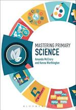 Mastering Primary Science af Amanda McCrory, Kenna Worthington