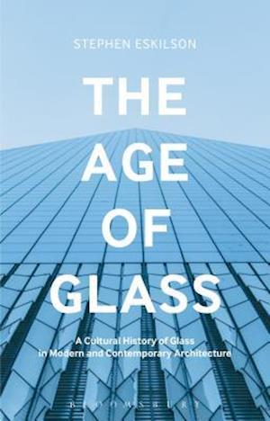 Bog, hardback The Age of Glass af Stephen Eskilson