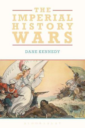 Bog, paperback The Imperial History Wars af Professor Dane Kennedy