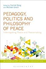 Pedagogy, Politics and Philosophy of Peace (Bloomsbury Critical Education)