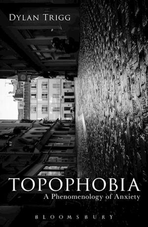 Topophobia af Dylan Trigg