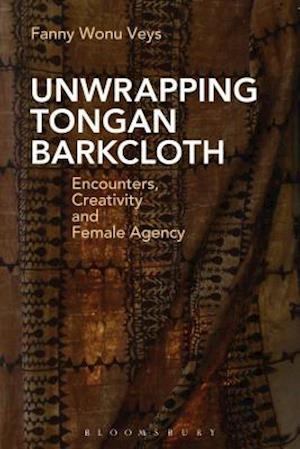 Bog, hardback Unwrapping Tongan Barkcloth af Fanny Wonu Veys