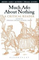 Much Ado About Nothing: A Critical Reader (Arden Early Modern Drama Guides)
