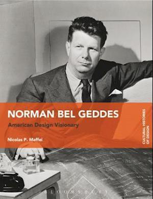 Bog, hardback Norman Bel Geddes af Nicolas Maffei