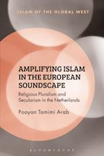 Amplifying Islam in the European Soundscape (Islam of the Global West)