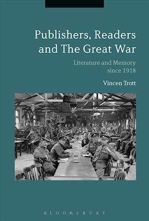 Bog, hardback Publishers, Readers and the Great War af Vincent Trott