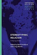 Stereotyping Religion (Critiquing Religion Discourse Culture Power)