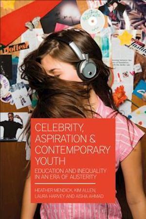 Bog, paperback Celebrity, Aspiration and Contemporary Youth af Heather Mendick