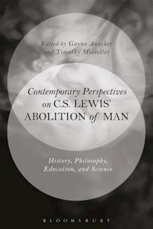 Bog, hardback Contemporary Perspectives on C. S. Lewis' 'the Abolition of Man' af Timothy M. Mosteller