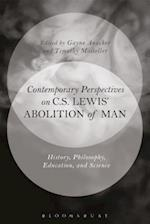 Contemporary Perspectives on C. S. Lewis' 'the Abolition of Man'
