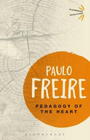 Pedagogy of the Heart af Paulo Freire