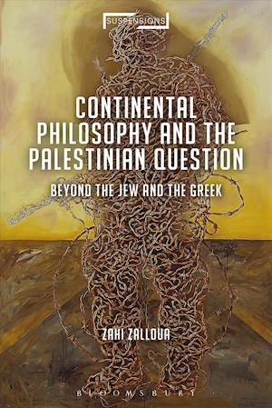 Bog, hardback Continental Philosophy and the Palestinian Question af Zahi Zalloua