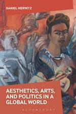 Aesthetics, Arts, and Politics in a Global World