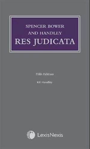 Spencer Bower and Handley: Res Judicata